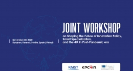 [KAIST-EC JRC Joint Workshop] SHAPING THE FUTURE OF INNOVATION POLICY, SMART SPECIALIZATION, AND THE 4IR IN POST PANDEMIC ERA